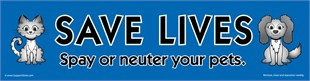 """Save Lives, Please Spay or Neuter Your Pets"" Car Magnet"