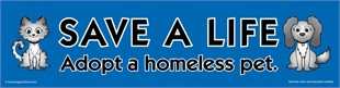 """Save a Life, Adopt a Homeless Pet� Car Magnet"