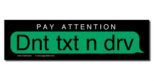 Don't Text and Drive - Dnt txt n drv - Bumper Sticker